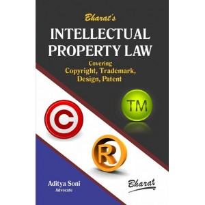 Bharat's Intellectual Property Law Covering Copyright, Trademark, Design, Patent By Aditya Soni